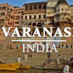 An Ultimate Travel Guide to Varanasi